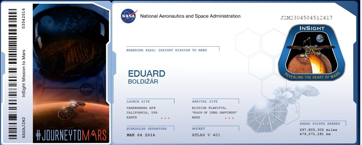 """Ja už mám letenku na Mars...aspoň symbolický, pár bitov môjho mena v pamäti marťanského landeru....je pokračovateľ landeru Curiozity...letí to 06. marca. 2016 ale letenku treba """"zakupiť"""" hneď ;) Lander InSight bude objavovať taje geólogie Marsu a pokusí sa priblížiť k rozlusknutiu záhady, či vôbec existoval alebo existuje život? (Eduard Boldižár)"""