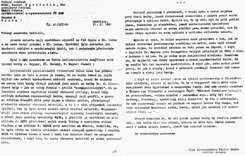Ředitel Astronomického ústavu, komunista Václav Bumba, kritizoval knihu Vesmír autorů Grygar, Horský, Mayer - jen a pouze kvůli své osobní zášti vůči Jiřímu Grygarovi